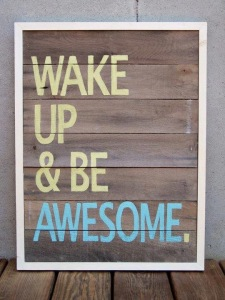 wake-up-and-be-awesome